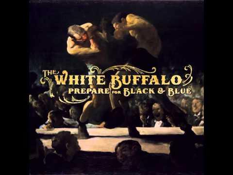 The White Buffalo - Black & Blue (AUDIO)