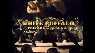 The White Buffalo - Black & Blue (AUDIO)