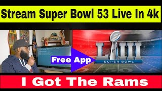 Super Bowl 53 - Cord Cutter Can Stream It Live And Free In 4K With Any Device
