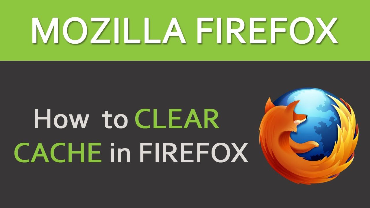 How To Clear Cache In Firefox?