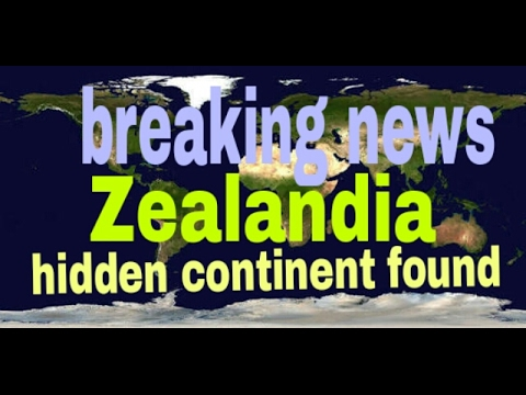 Zealandia | new continent found | 8th continent in the world | 2017 continent