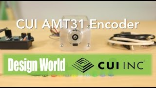 Design World editors look at the new AMT31 encoder from CUI