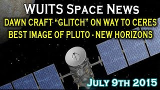 """Dawn Spacecraft Suffers """"Glitch"""" Moving Orbits Over Ceres, New Pluto Image! WUITS Space News"""