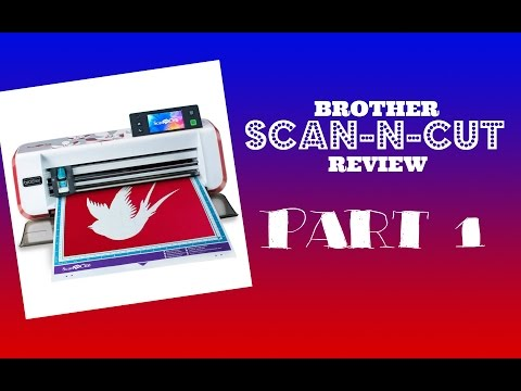 Brother Scan N Cut - Review Part 1