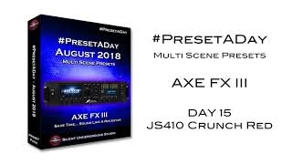 JS410 Crunch Red AXE FX III - #PresetADay (Aug '18 - DAY 15)