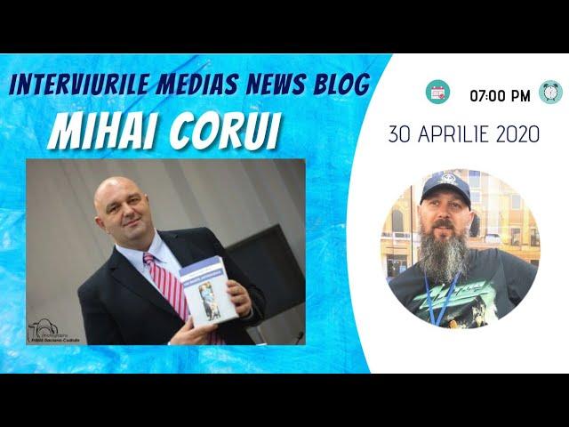 Mihai Corui la Interviurile Medias News Blog
