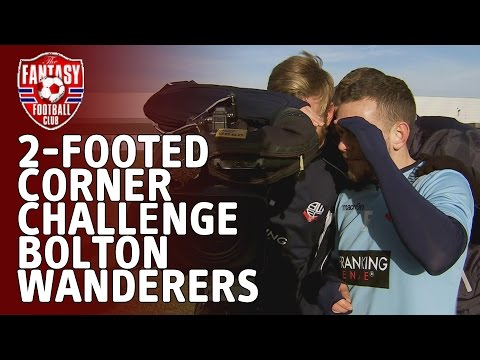 The 2-Footed Corner Challenge - Bolton Wanderers - The Fantasy Football Club