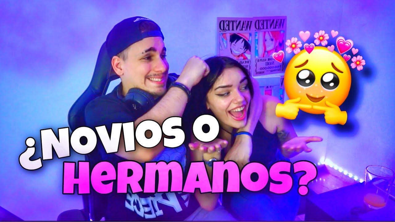 ¿NOVIOS O HERMANOS? 👫🤡
