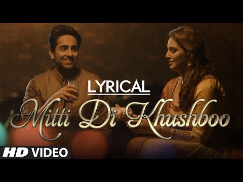 LYRICAL: 'Mitti Di Khushboo' Full Song with LYRICS | Ayushmann Khurrana | Rochak Kohli