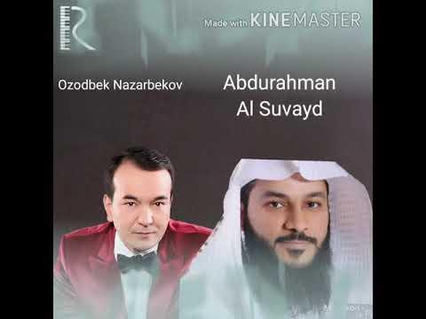 Озодбек Назарбеков овозига жуда ухшаш овоз Абдурахман Ал Сувайд