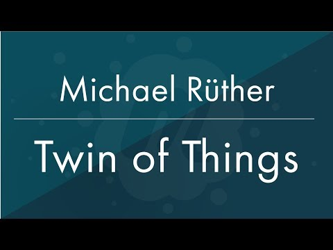 "innogy's Digital Product Memory project ""Twin of Things"" - Michael Rüther"