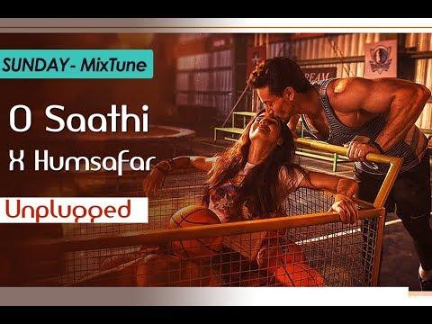 sunday-mixtune-(unplugged)- -o-saathi-&-humsafar- -bhaaghi-2- -singh's-unplugged- -tune-lyrico