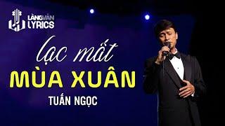 Lạc Mất Mùa Xuân | Tuấn Ngọc | Official MV | Karaoke