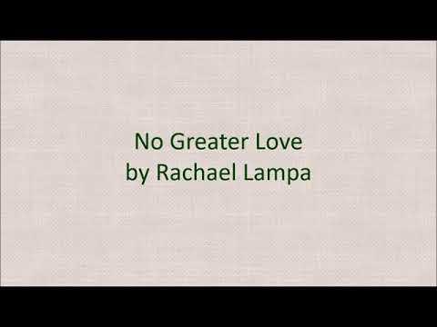 No Greater Love Rachel Lampa Lyrics
