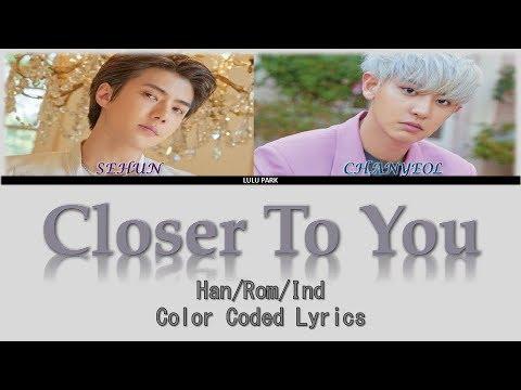 EXO-SC - Closer To You (Color Coded Han/Rom/Indo) Lyrics Sub Indo
