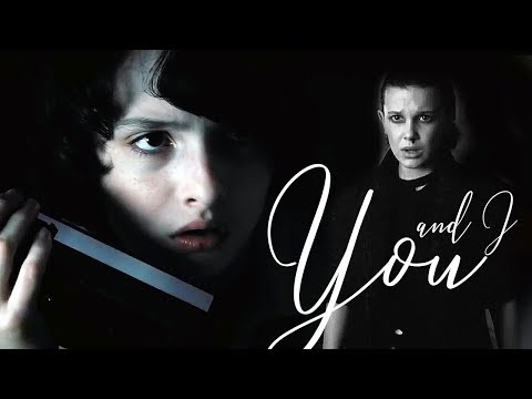 Mike & Eleven || You and I