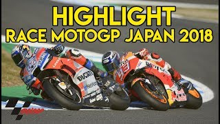 Video Full Highlight Race MotoGP Motegi Japan 2018   21.10.2018 download MP3, 3GP, MP4, WEBM, AVI, FLV September 2019