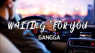 GANGGA - Waiting For You (Lyrics)