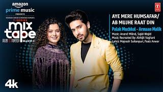 Aye Mere Humsafar/Ab Mujhe Raat Din★Ep-5 |Palak M,Armaan M |T-Series Mixtape S3|Abhijit Vl Bhushan K