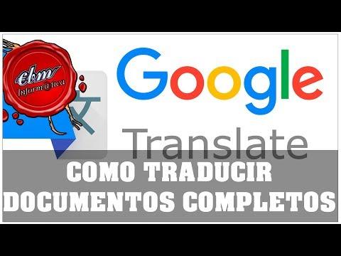 COMO TRADUCIR DOCUMENTOS COMPLETOS CON GOOGLE TRANSLATOR