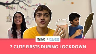 FilterCopy | 7 Cute Firsts During Lockdown | Ft. Apoorva Arora, Rohan Shah and Manish Kharage