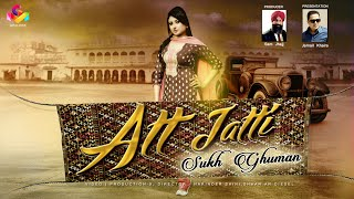 Sukh Ghuman | Att Jatti | Jarnail Khaira | Goyal Music | Official Song