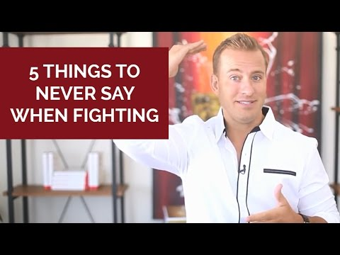 "5 Things To ""Never"" Say When Fighting (How To Communicate)"