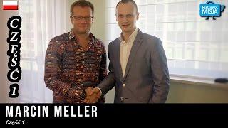 Marcin Meller część 1 w Business Misji - Inspirujące wywiady z ludźmi sukcesu