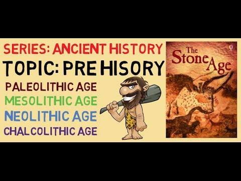 Ancient History Part 1 : Paleolithic, Mesolithic, Neolithic, Chalcolithic Age Fully Explained