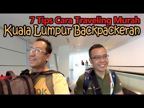 7 Tips Cara Traveling Murah ke Kuala Lumpur Ala Backpackeran - Wisata Luar Negeri