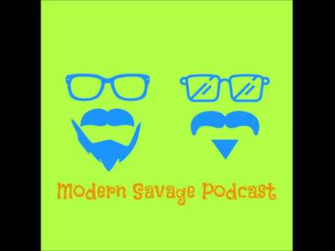 Modern Savage Podcast Episode 29: Dont tell Mom and Dad