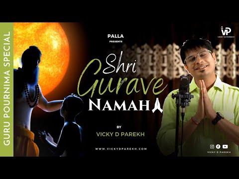 Shri Gurave Namah | Latest Guru Purnima Songs | Vicky D Parekh | Guruji Bhajans | Jain Songs