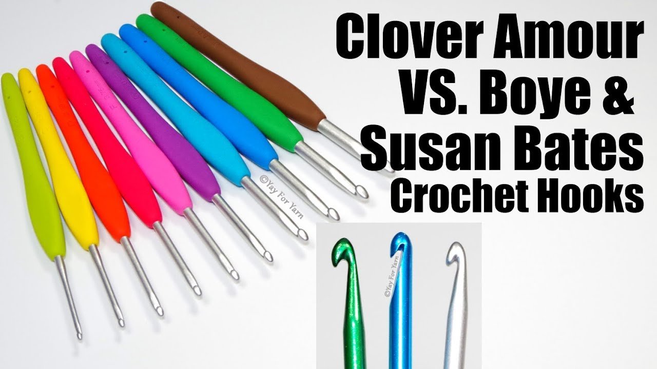 Clover Amour Crochet Hooks Vs Boye Susan Bates Product Review