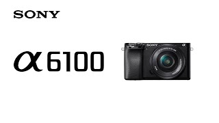 Product Feature | Alpha 6100 l Sony | α