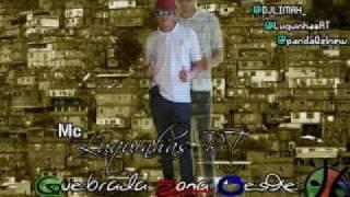 MC LUQUINHAS RT QUEBRADAS  ZONA OESTE ♪♫ [[DJ LIMAH SOUND LOUKOS 2012]]