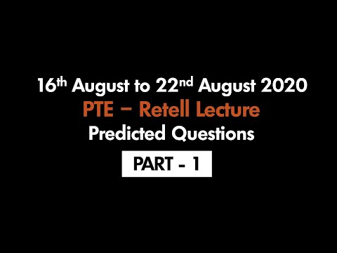 PTE - RETELL LECTURE (PART-1) | 16TH AUGUST TO 22ND AUGUST 2020 : PREDICTED QUESTIONS