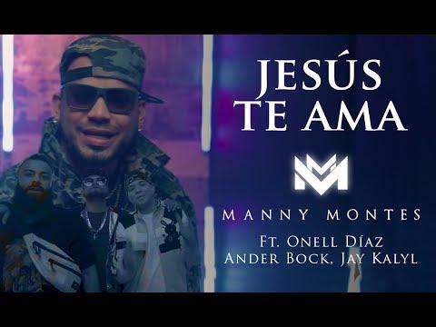 Manny Montes | Jesús Te Ama (Ft. Onell Diaz, Ander Bock, Jay Kalyl)