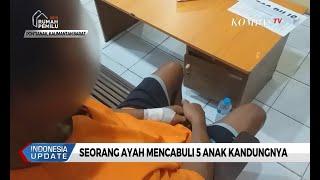 Download Seorang Ayah Cabuli 5 Anak Kandung, Salah Satunya Pernah 2 Kali Aborsi