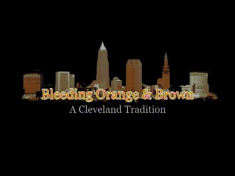 Bleeding Orange & Brown: A Cleveland Tradition FULL