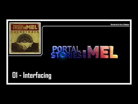 Portal Stories: Mel - Soundtrack | 01 - Interfacing
