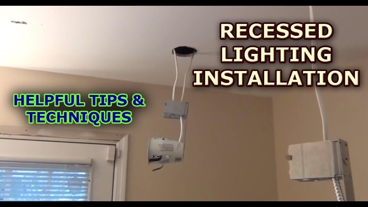 Recessed Lighting Installation You