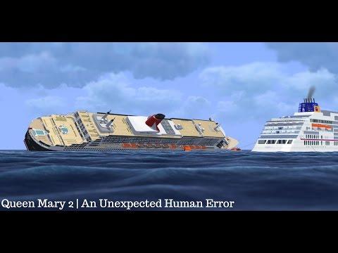 Queen Mary 2 | An Unexpected Human Error