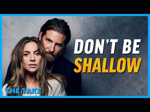 "A Star Is Born's Deeper Message: Don't Be ""Shallow"""