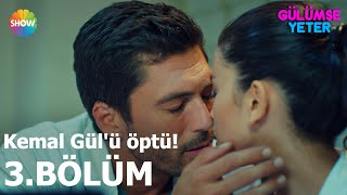 Gülümse Yeter 3.Bölüm | Kemal Gül'ü öptü!