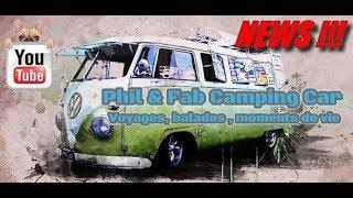Phil & Fab Camping car News 3