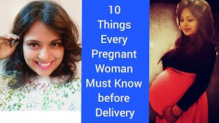 10 Things Every Pregnant Woman Must Know Before Delivery of the Baby.