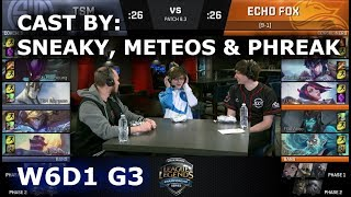 TSM vs FOX - Cast by Sneaky, Meteos & Phreak (NA LCS Lounge) | Week 6 Day 1 S8 NA LCS Spring 2018