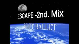 ESCAPE -2nd. Mix SOFT BALLET ESCAPE-Rebuild C/W SOFTBALLET ソフトバ...