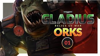 WARHAMMER 40K: Gladius | WAAAGH! (Ork Gameplay Preview) Lets Play 01