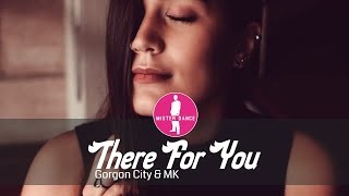 Gorgon City & MK - There For You [Electronic Dance Pop Music]